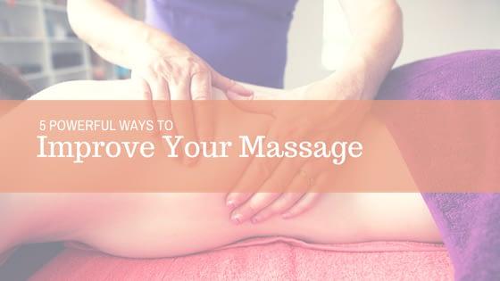 Improve Your Massage